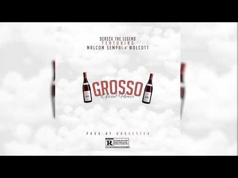 Dereck The Legend - Grosso (Official Remix) Ft. Malcom & Wolcott