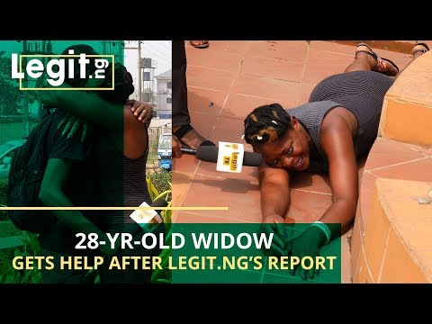 28-yr-old widow gets help after Legit.ng's report | Legit TV Mp3