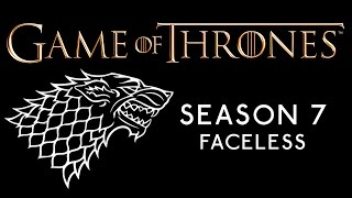 "Game of Thrones Season 7 Teaser: ""Faceless"""