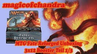 MTG Fate Reforged Unboxing - 3x12 Booster Teil 1/3
