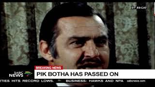 Pik Botha has passed on