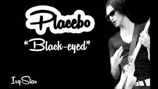 Placebo - Black-eyed (lyrics)