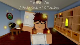 The Way I Am || Roblox Collab ft 10 Roblox Editors