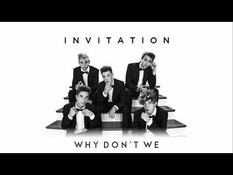Invitation (lyrics) - Why Don't We
