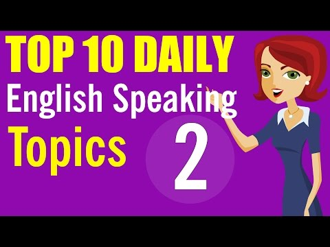 ►Speaking English Fluently: Top 10 Daily English Speaking Topics 6 - 10