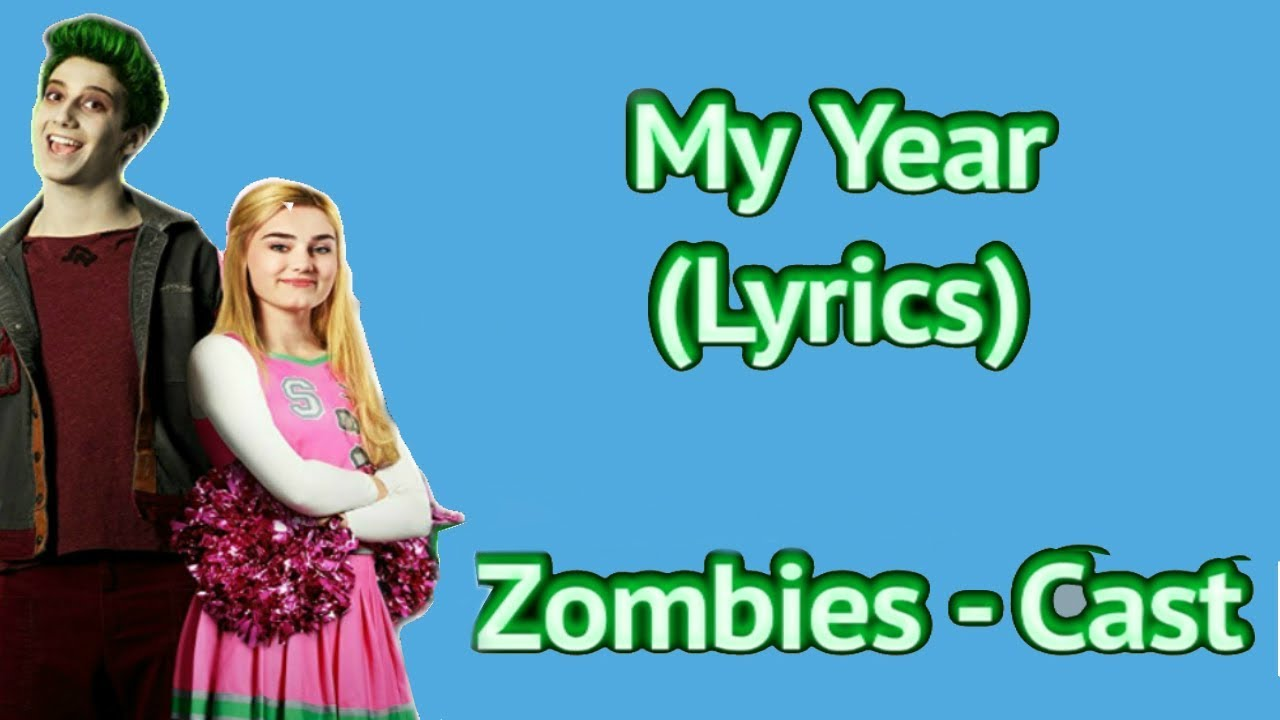 My Year Music Video With Lyrics Cast Zombies Youtube