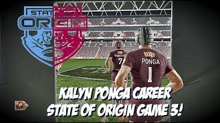 KALYN PONGA CAREER - Rugby League Live 4 (STATE OF ORIGIN GAME 3)