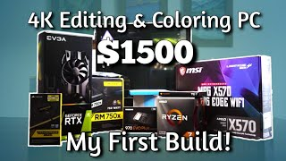 $1500 4K Editing and Coloring PC Build