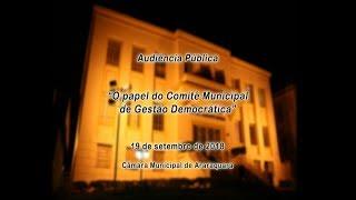 """Audiência Pública """"O papel do Comitê Municipal de Gestão Democrática"""" 19/09/2018"""