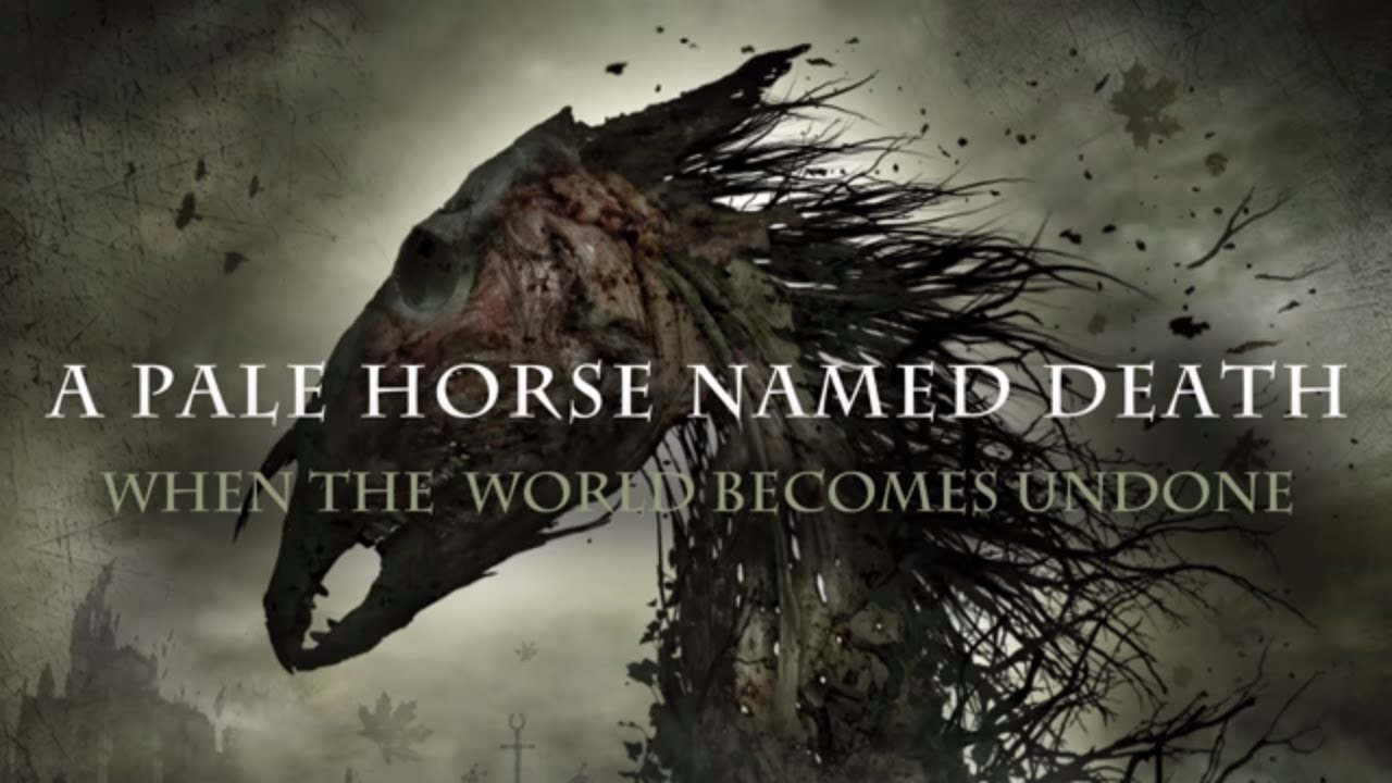 A Pale Horse Named Death - When The World Becomes Undone (Full ...