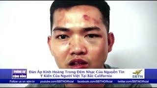 PHÓNG SỰ CỘNG ĐỒNG: Ý kiến của người Việt hải ngoại về việc công an CSVN đàn áp đêm nhạc Nguyễn Tín