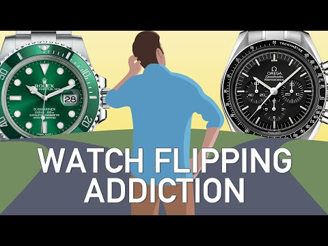 Do You Have A Watch Flipping Addiction?