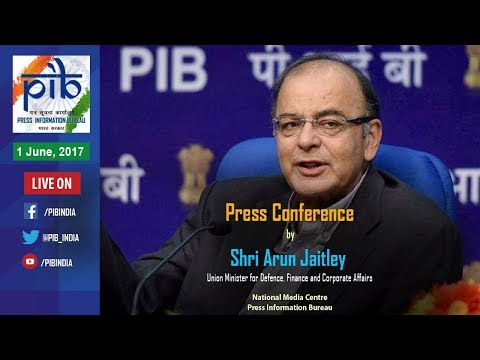 Press Conference by Union Minister Arun Jaitley on Key Initiatives during 3 Years Of Govt