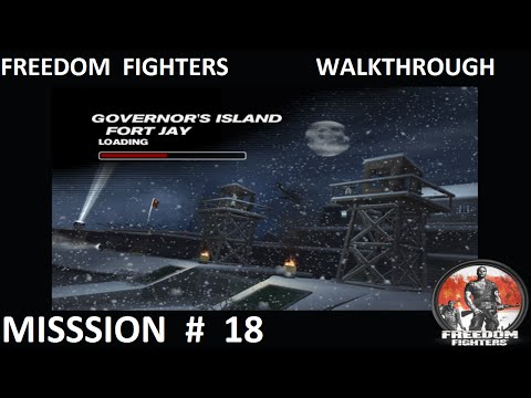 Freedom Fighters 1 - Walkthrough - Mission 18 - ''Governor's Island Fort Jay'' (Finnal Mission)