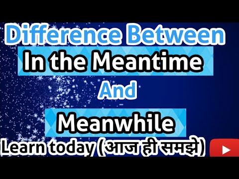 Difference between In the Meantime & Meanwhile| Easily explained| आसानी से समझे Meantime & Meanwhile