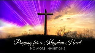 Praying For a Kingdom Heart - No More Inhibitions