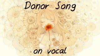 [Karaoke | on vocal] Donor Song [Rerulili]