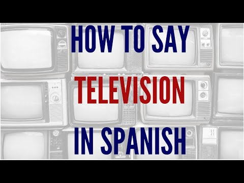 How to say watch tv in spanish