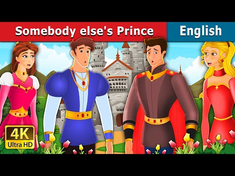 Somebody Else's Prince Story In English | Stories For Teenagers | English Fairy Tales