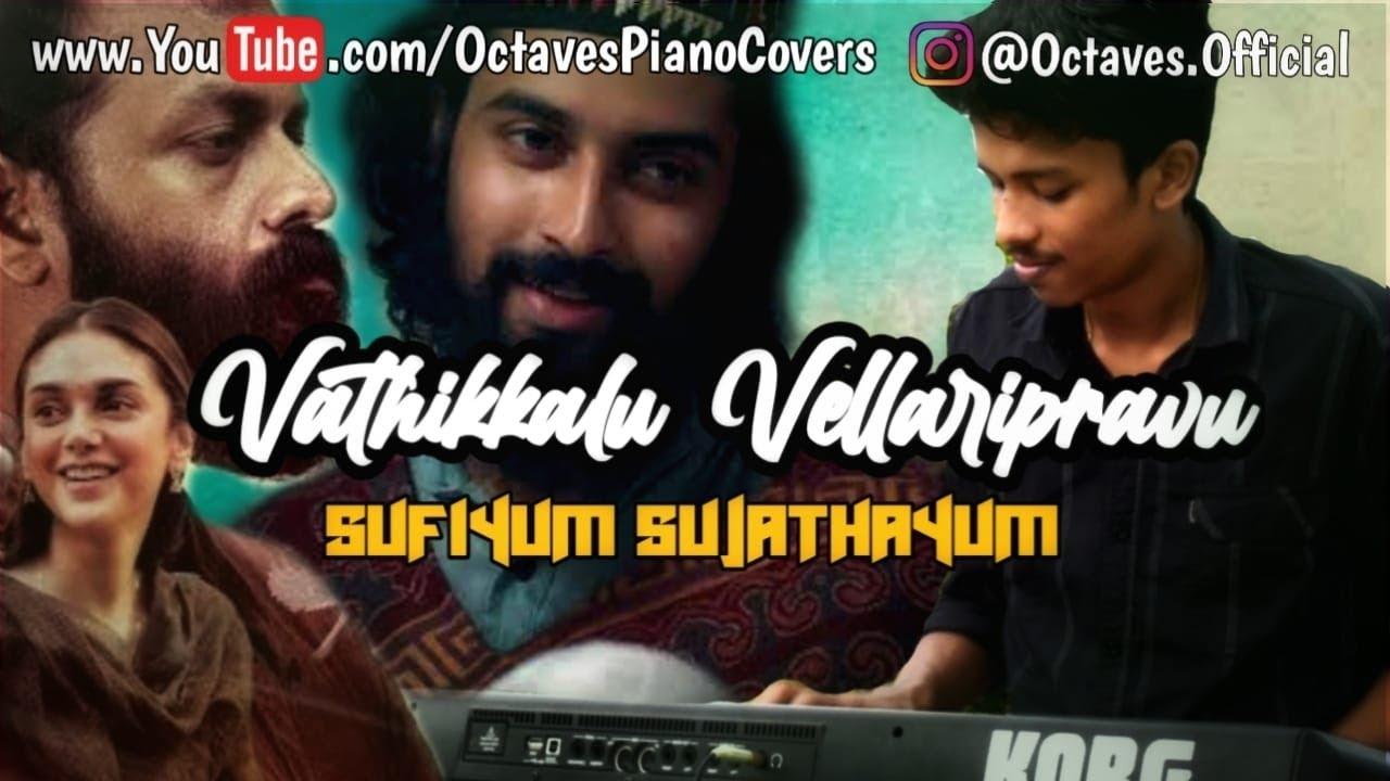 Vathikkalu Vellaripravu   Piano Cover   Sufiyum Sujathayum   Octaves