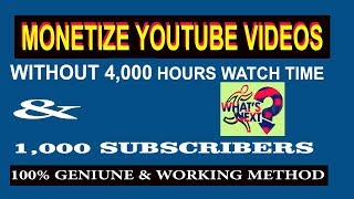 Monetize Video without 4000 Hours watch time and 1000 subscribe