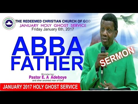 Pastor E.A Adeboye Sermon @ RCCG January 2017 HOLY GHOST SERVICE