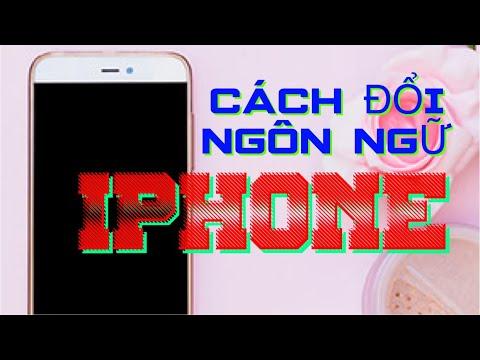 Cách đổi ngôn ngữ tiếng Việt trên iphone