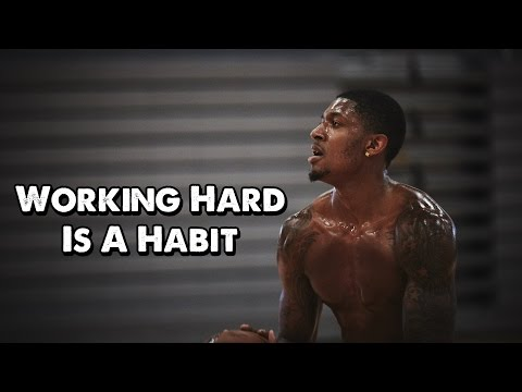 Working Hard is a Habit