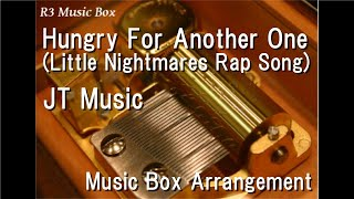 Download Mp3 Hungry For Another One  Little Nightmares Rap Song /jt Music  Music Box