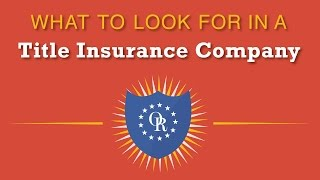 What to Look For in a Title Insurance Company