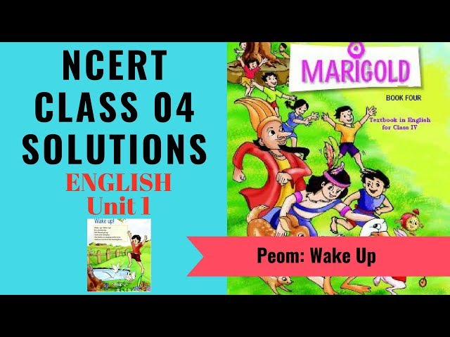 NCERT Solutions Class 4 English Unit 1 (Poem) Wake Up! – NCERT