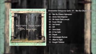 Mustafa Yeşilyurt - Ben Bu Cihana Sığmazam