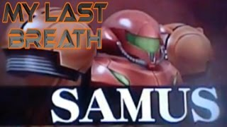 "AMV - Samus | ""My Last Breath"""