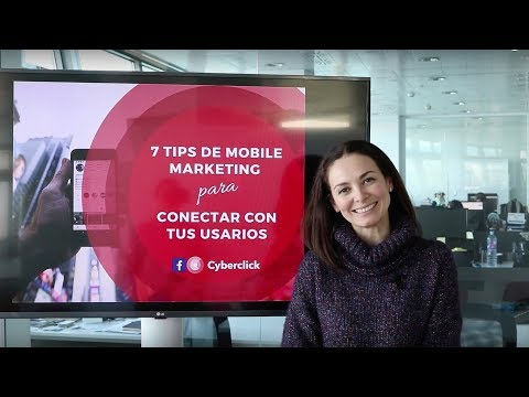7 tips de mobile marketing para conectar mejor con los usuarios