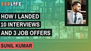 How I landed 10 interviews and 3 job offers (Sunil Kumar - SDR Team Lead KYC Global)