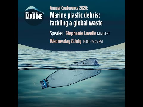 Annual Conference 2020 - Marine Plastic Debris: Tackling a Global Waste
