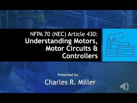 Webinar - NFPA 70 (NEC) Article 430: Understanding Motors, Motor Circuits, & Controllers