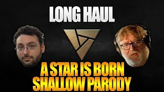 Long Haul (A Star is Born - Shallow Parody)