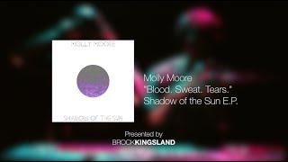 BKxLA | Molly Moore ft. Brandyn Burnette | Blood. Sweat. Tears.