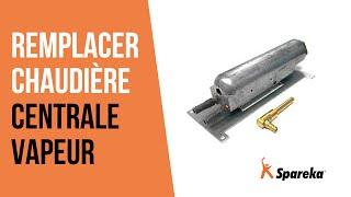 Comment réparer votre centrale vapeur - Remplacer la chaudière ?