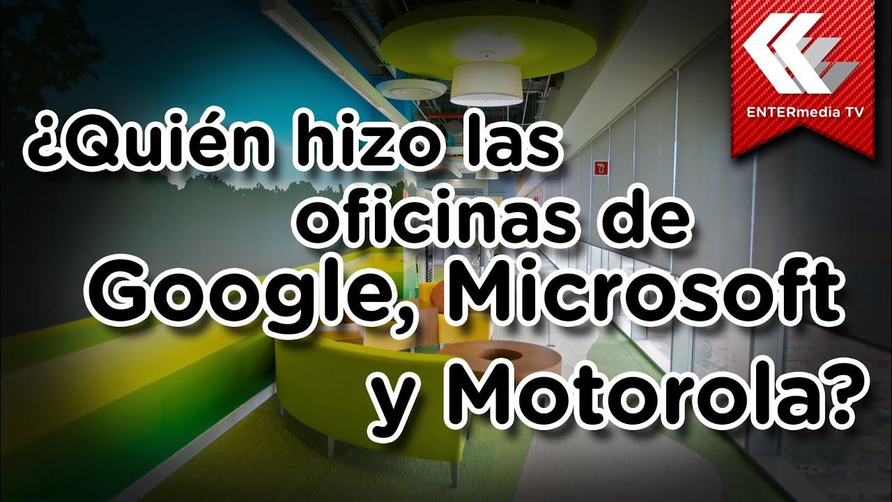 Qui n dise las oficinas de google microsoft y motorola for Oficinas de microsoft