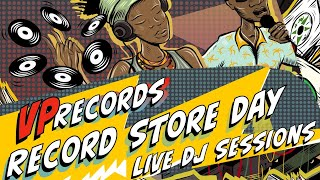 VP Records Record Store Day - Live DJ Sessions