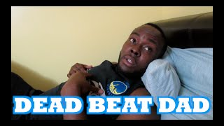 VLOG #151 DEAD BEAT DAD