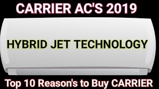 Carrier Ac's 2019. Top 10 Features of Carrier Ac. Best Ac in India 2019. Hybrid-Jet Technology.