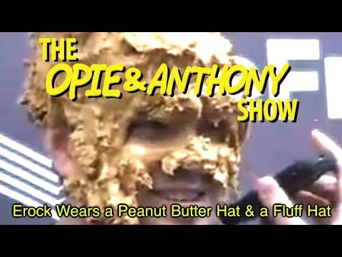 Opie & Anthony: Erock Wears A Peanut Butter Hat & A Fluff Hat (01/23, 01/26 & 01/30/09)