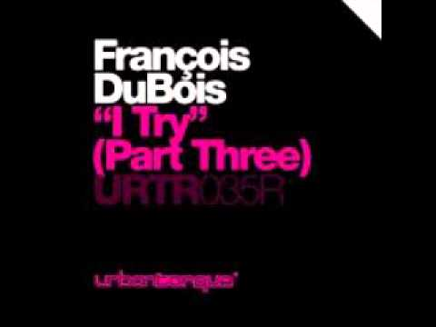 Francois Dubois - I Try (Sam Ball Remix)