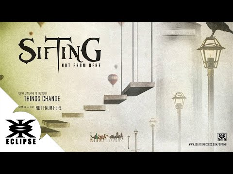 Sifting - Things Change (official song)