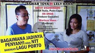 ANAK NTT BAWAKAN LAGU PORTO || ASWAR TOYA ft LELY KARA - ESTOY ENAMORADO (cover Thalia, Pedro Capo)