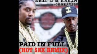 Eric B & Rakim - Paid In Full (Hot $ex Money Remix)