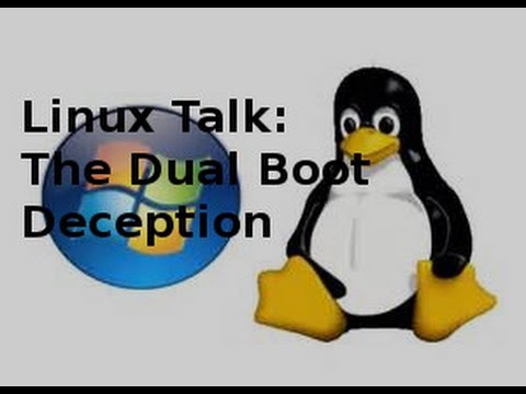 Linux talk the dual boot deception youtube for Linux watch